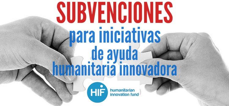 Subvenciones para Iniciativas de Ayuda Humanitaria Innovadoras