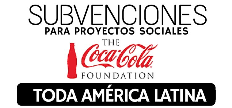 Subvenciones para proyectos sociales en América Latina con Coca Cola Foundation