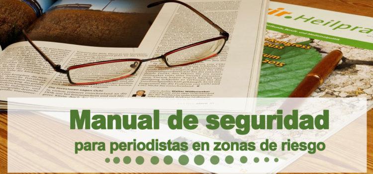 Manual de seguridad para periodistas en zonas de riesgo de Reporteros sin Fronteras y la UNESCO – En Español !