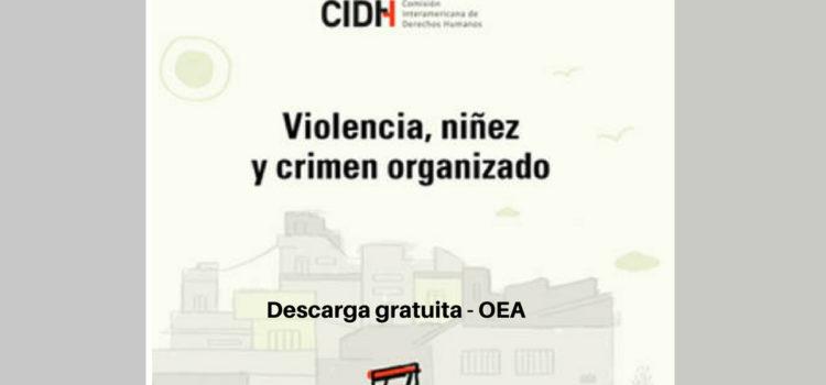 Violencia, niñez y crimen organizado, CIDH en Español