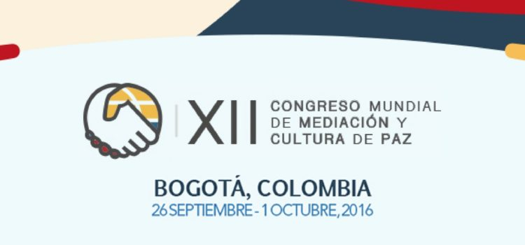 Convocatoria para participar en el Congreso Mundial de Mediación y Cultura de Paz que se realizará en Bogotá, Colombia