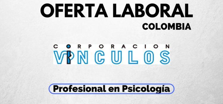 La Corporación Vínculos busca Profesional en Psicología en Colombia