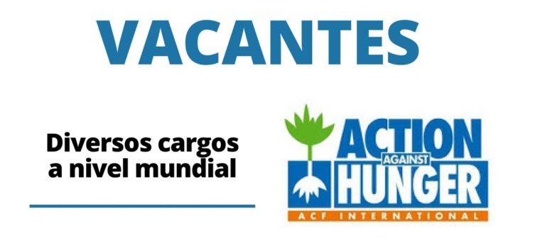 Vacantes disponibles laborales a nivel mundial con la Fundación Acción por el Hambre