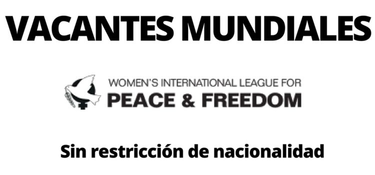 Convocatoria laboral con Women´s International League for Peace and Freedom