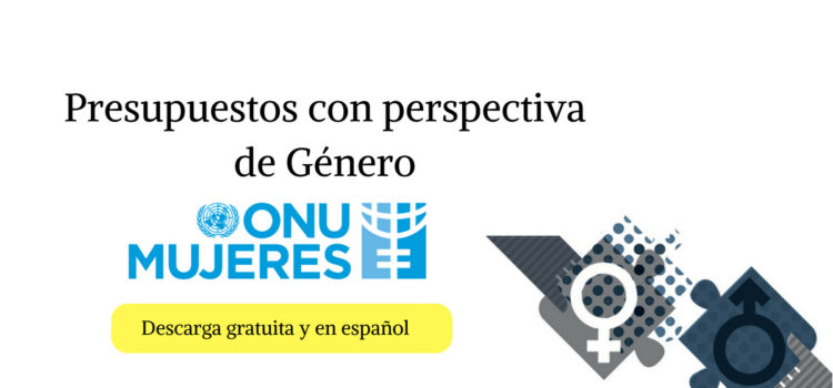 Presupuestos con perspectiva de género: ONU Mujeres