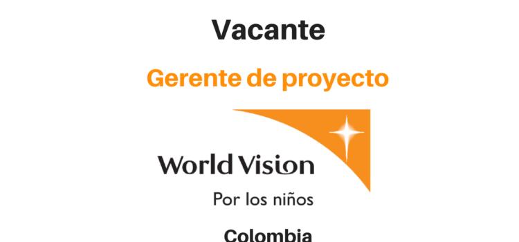 Vacante Gerente de proyecto World vision