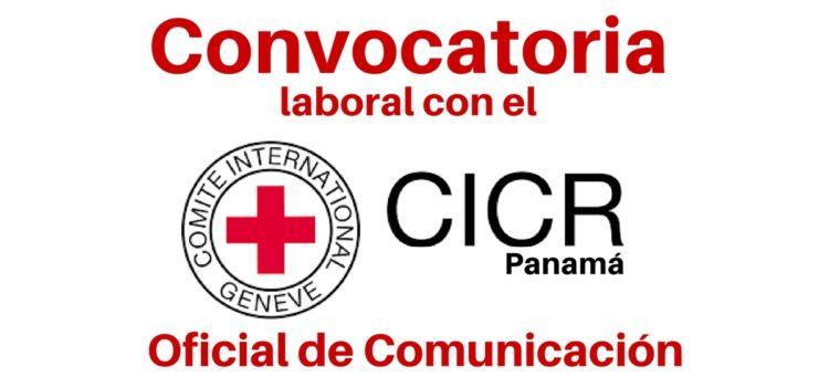 CICR en Panamá busca oficial de comunicación