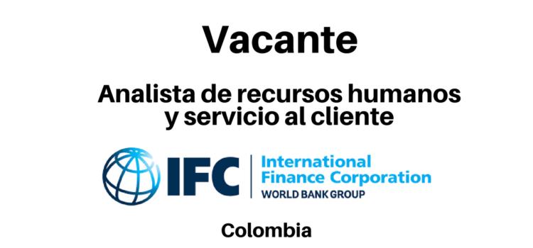 Vacante Analista recursos humanos, servicio al cliente con IFC