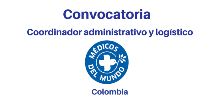 Convocatoria Coordinador administrativo y logístico Médicos del Mundo