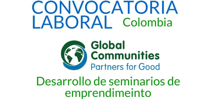 Convocatoria en Colombia con Global Communities