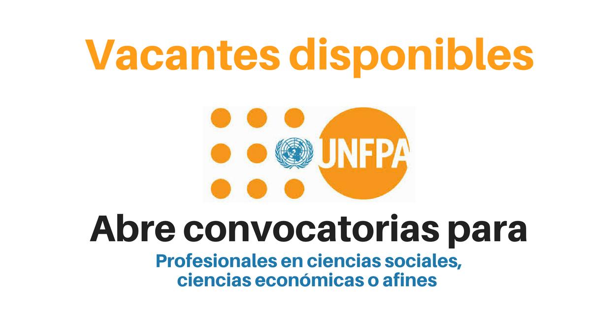 UNFPA abre convocatorias para profesionales en ciencias sociales y/o ciencias económicas, políticas, de la salud y estadística