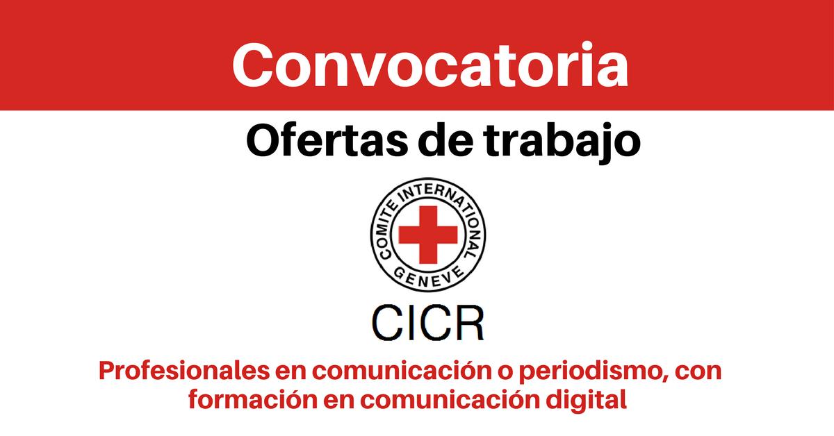 CICR convoca a profesionales en comunicación o periodismo, con formación y experiencia comprobada en comunicación digital