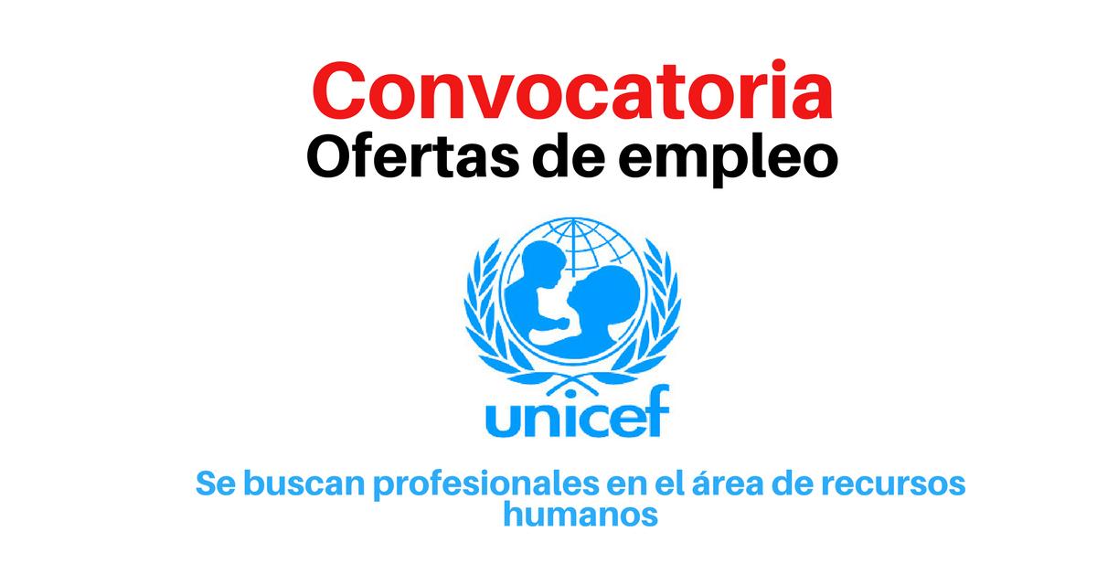 UNICEF busca profesionales en el área de Recursos Humanos