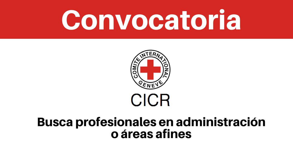CICR busca profesionales en administración o áreas afines