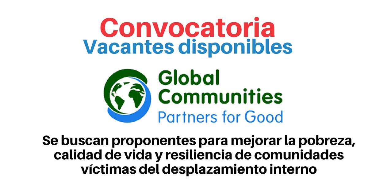 Global Communities busca proponentes para mejorar la pobreza, calidad de vida y resiliencia de comunidades víctimas del desplazamiento interno