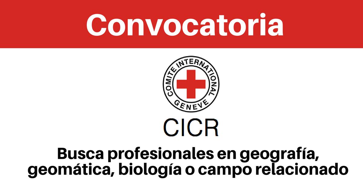 CICR busca profesionales en geografía, geomática, biología o campo relacionado