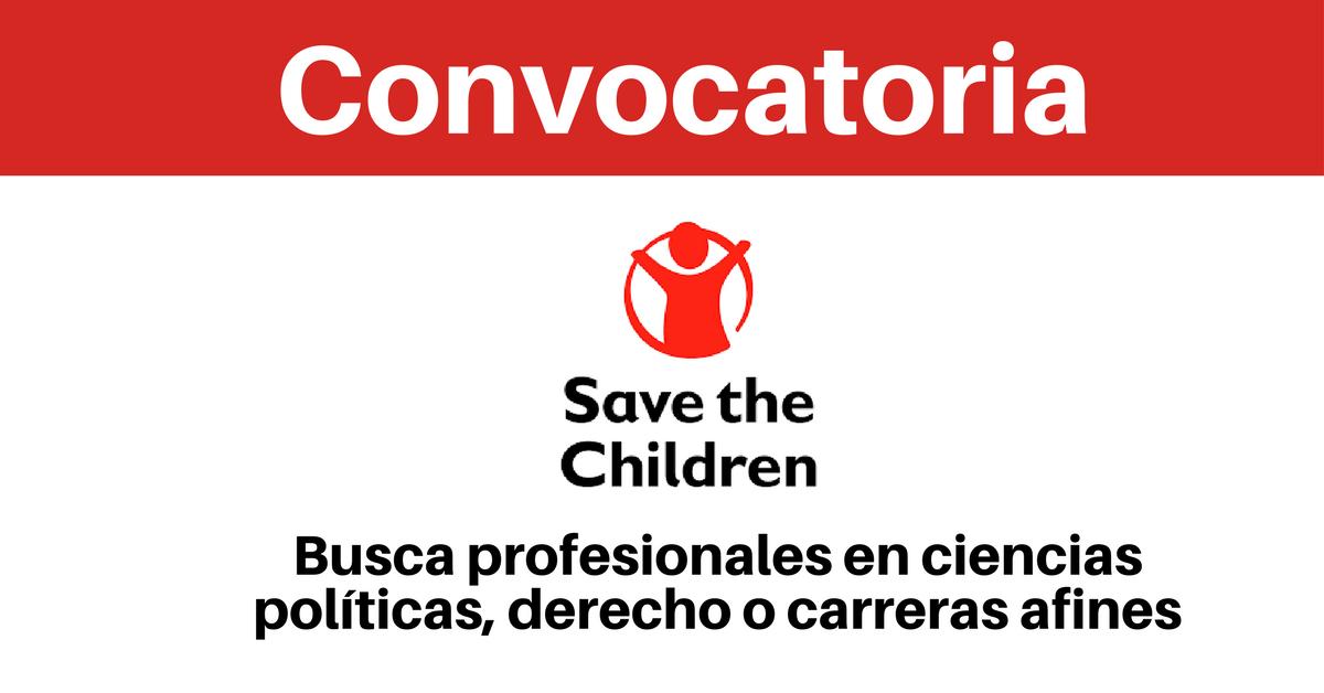 Save The Children busca profesionales en ciencias políticas, derecho o carreras afines