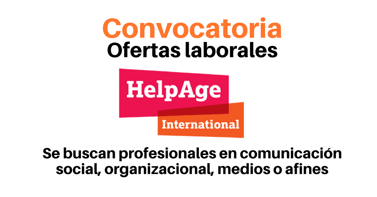 HelpAge International busca profesionales en comunicación social, organizacional, medios o afines