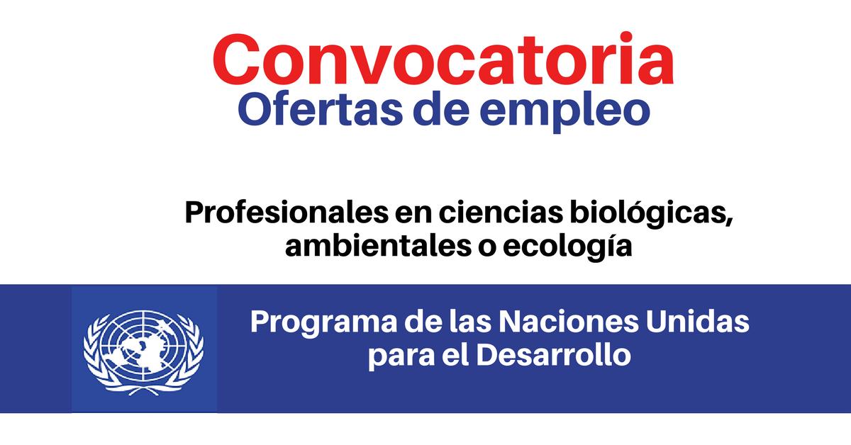 PNUD busca profesionales en ciencias biológicas, ambientales o ecología
