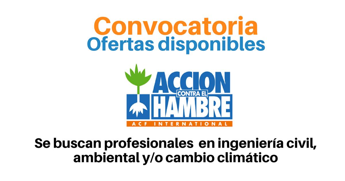 Acción Contra el Hambre busca profesionales en ingeniería civil, ambiental y/o cambio climático
