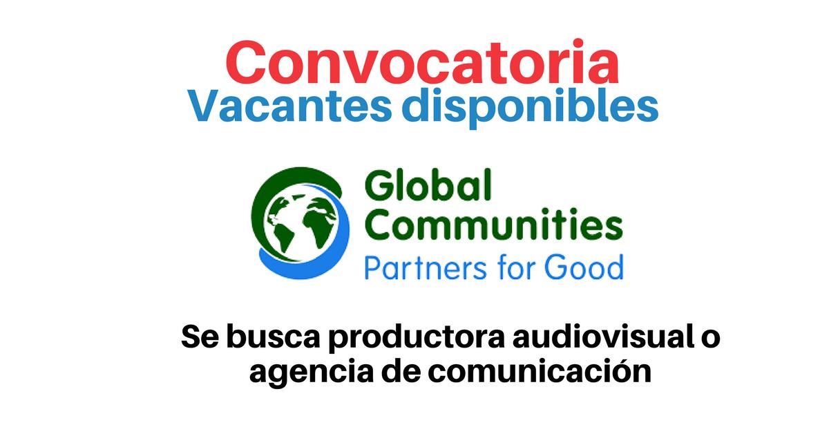Global Communities busca productora audiovisual o agencia de comunicación