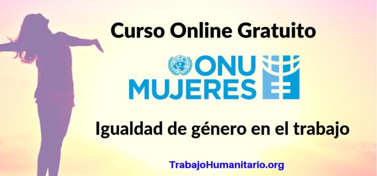 ONU MUJERES: Curso Online Igualdad de género en el trabajo