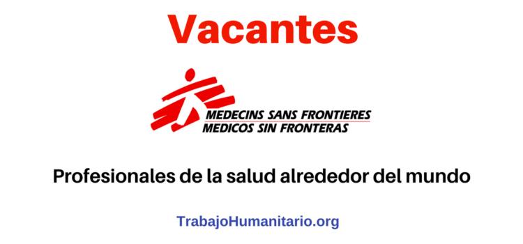 Convocatorias MSF – Trabajo para profesionales en salud – Médicos sin fronteras