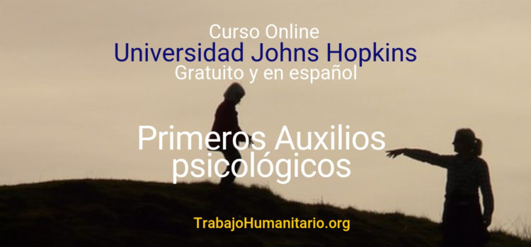 Johns Hopkins: Curso online sobre primeros auxilios psicológicos