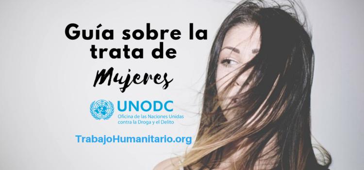Guía sobre trata de mujeres de Naciones Unidas