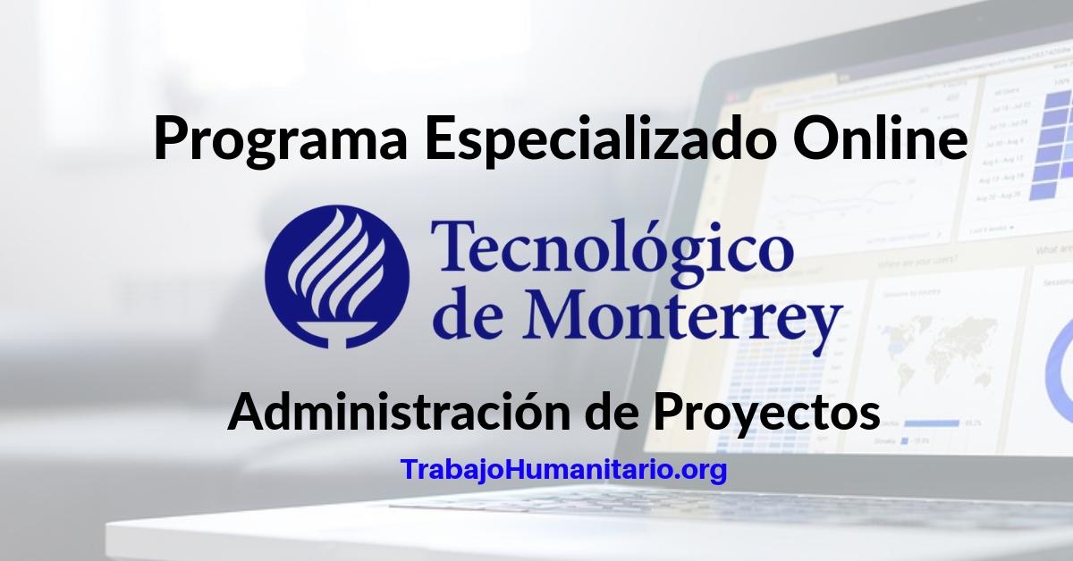 Programa Especializado Online Administración de Proyectos, TEC Monterrey