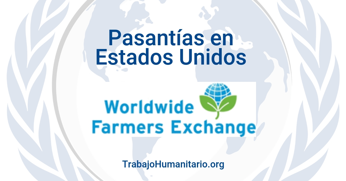Pasantías remuneradas con Worldwide Farmers Exchange en USA