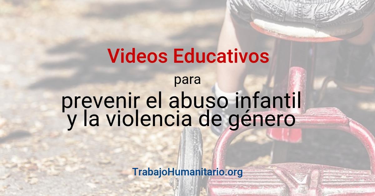 Videos educativos para prevenir el abuso infantil y violencia de género