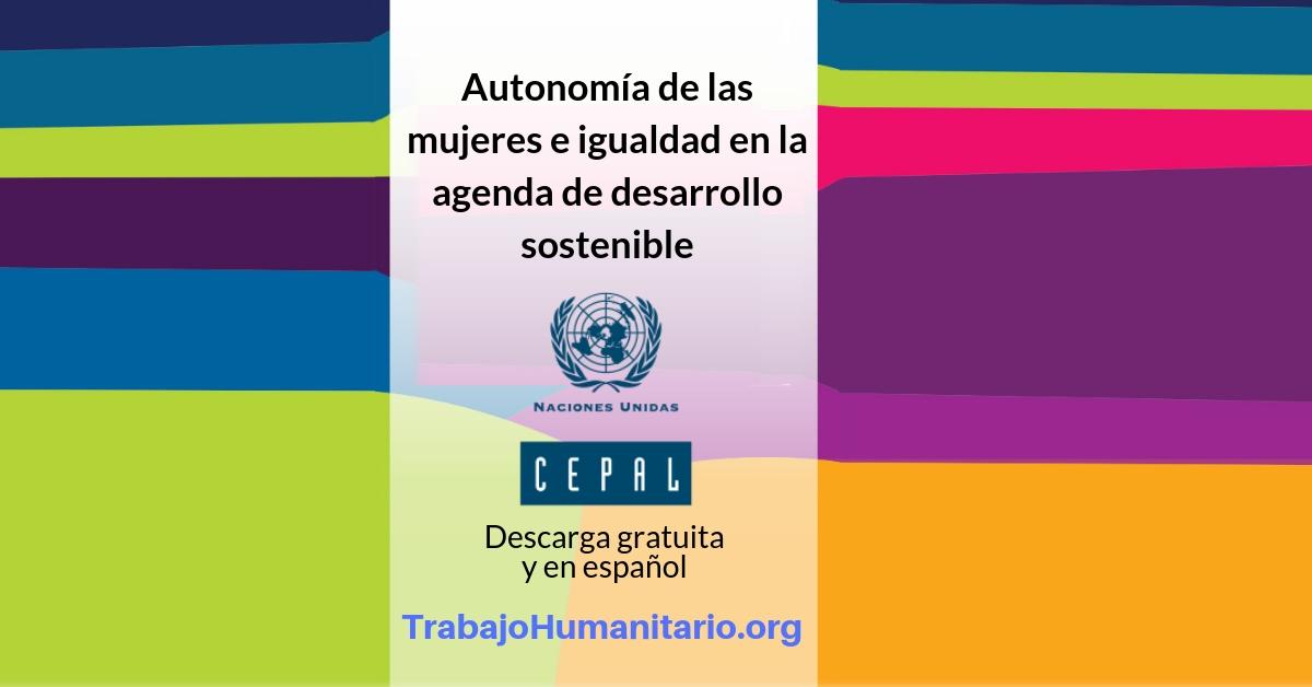 CEPAL: Autonomía de las mujeres en la agenda de desarrollo sostenible
