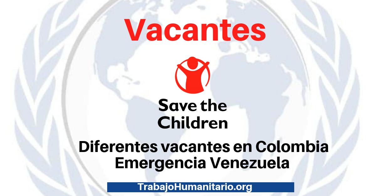 Vacantes : Save The Children – Emergencia Venezuela