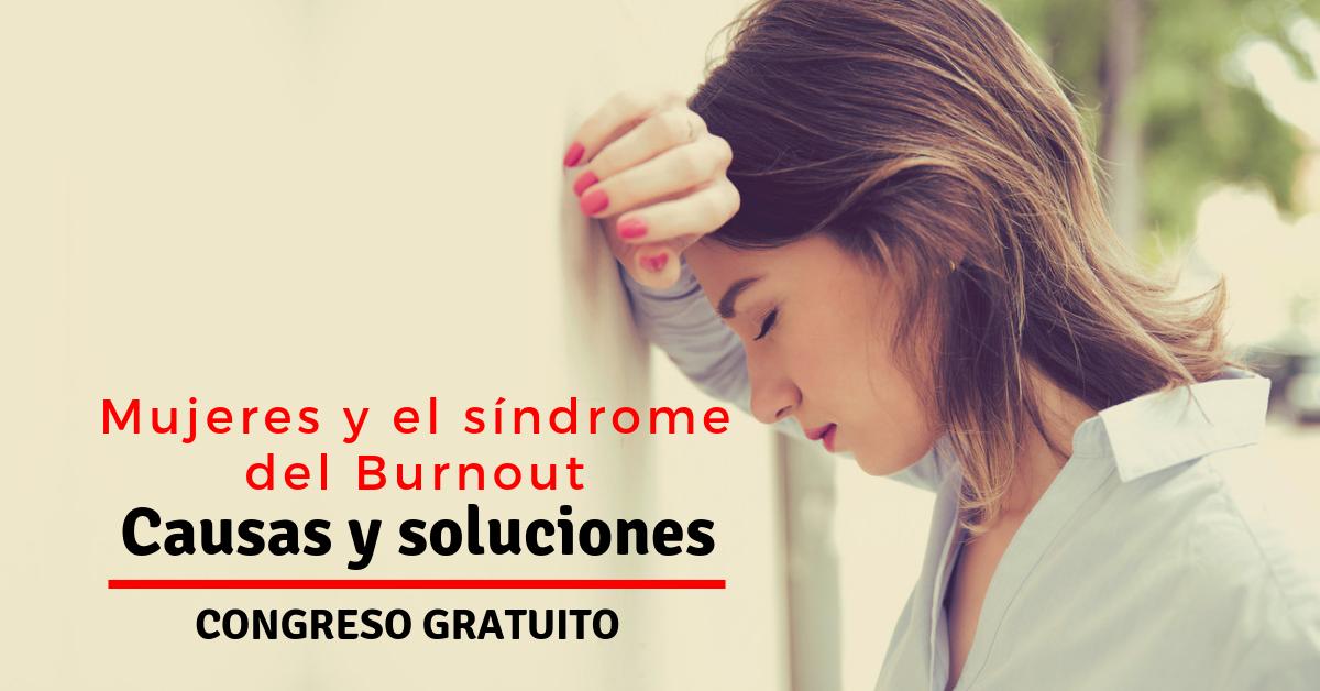 Congreso virtual y gratuito para combatir e identificar el síndrome del Burnout en Mujeres.
