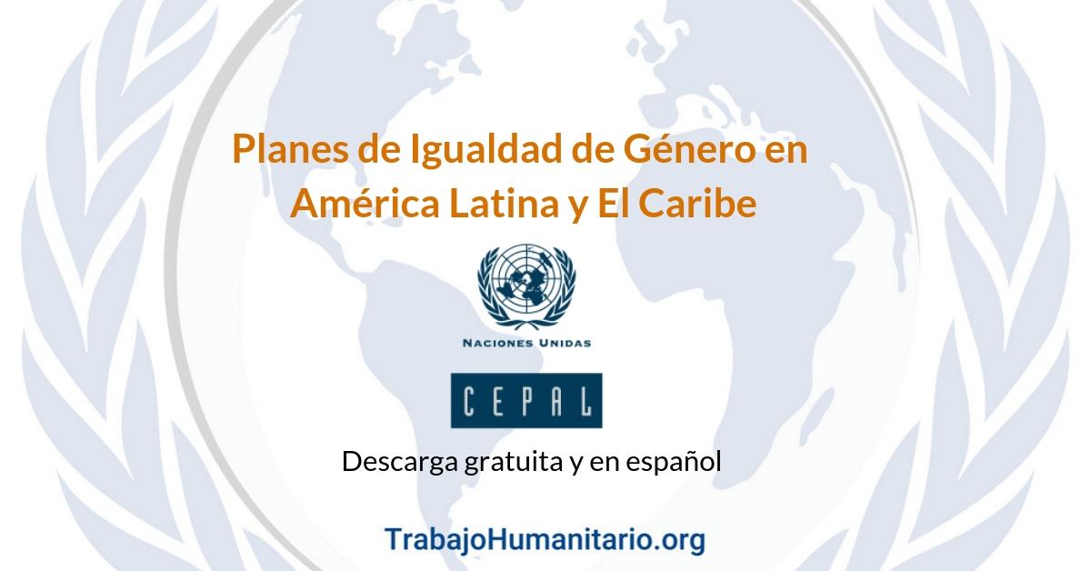 CEPAL: Planes de igualdad de género en América Latina y el Caribe
