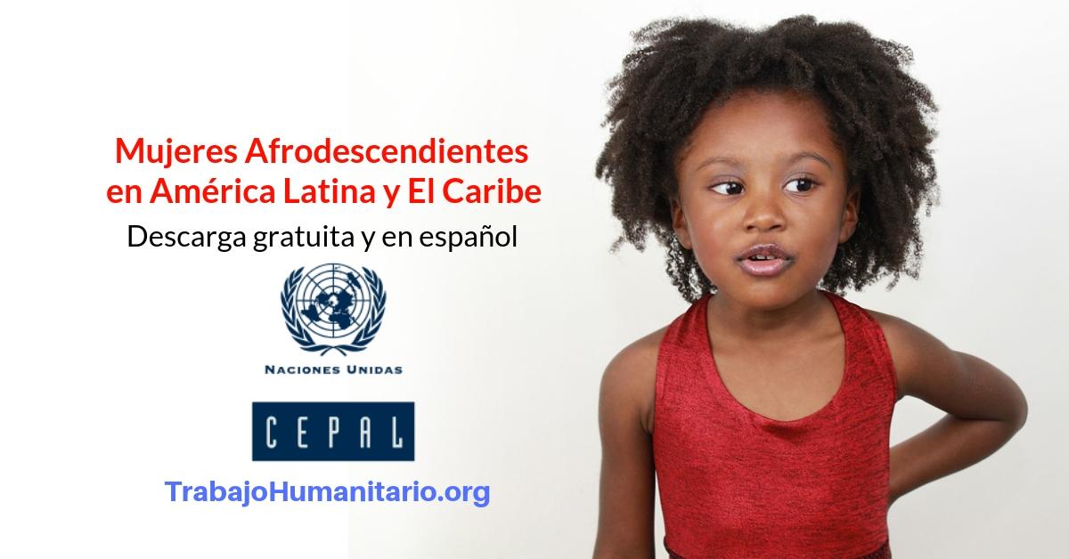 Mujeres afrodescendientes en América Latina y el Caribe: deudas de igualdad, CEPAL