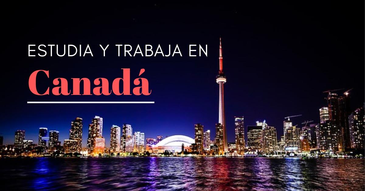 Cómo estudiar y trabajar en Canadá
