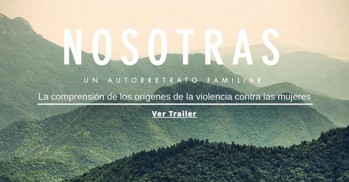 Documental NOSOTRAS, comprensión de la violencia contra las mujeres