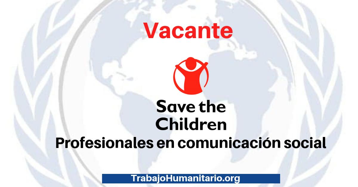 Vacante oficial de comunicaciones – Save The Children