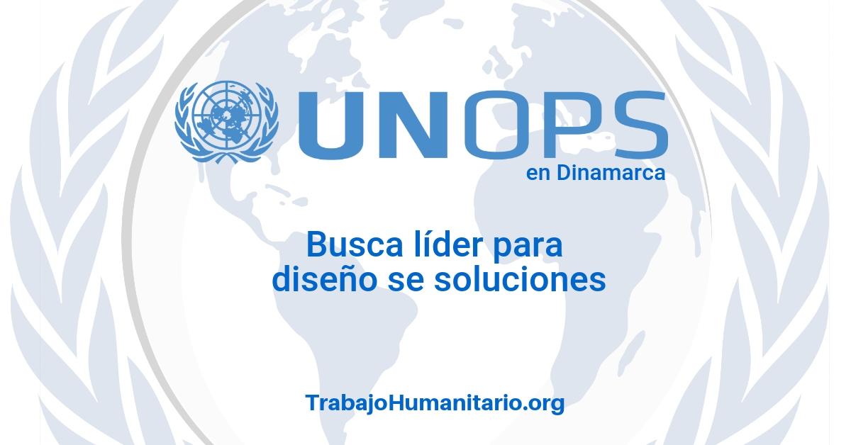 Naciones Unidas – UNOPS busca líder de diseño de soluciones