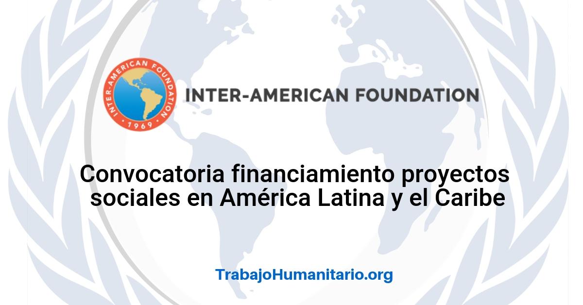 Convocatoria de subvención a propuestas que mejoren condiciones de vida en América Latina y el Caribe
