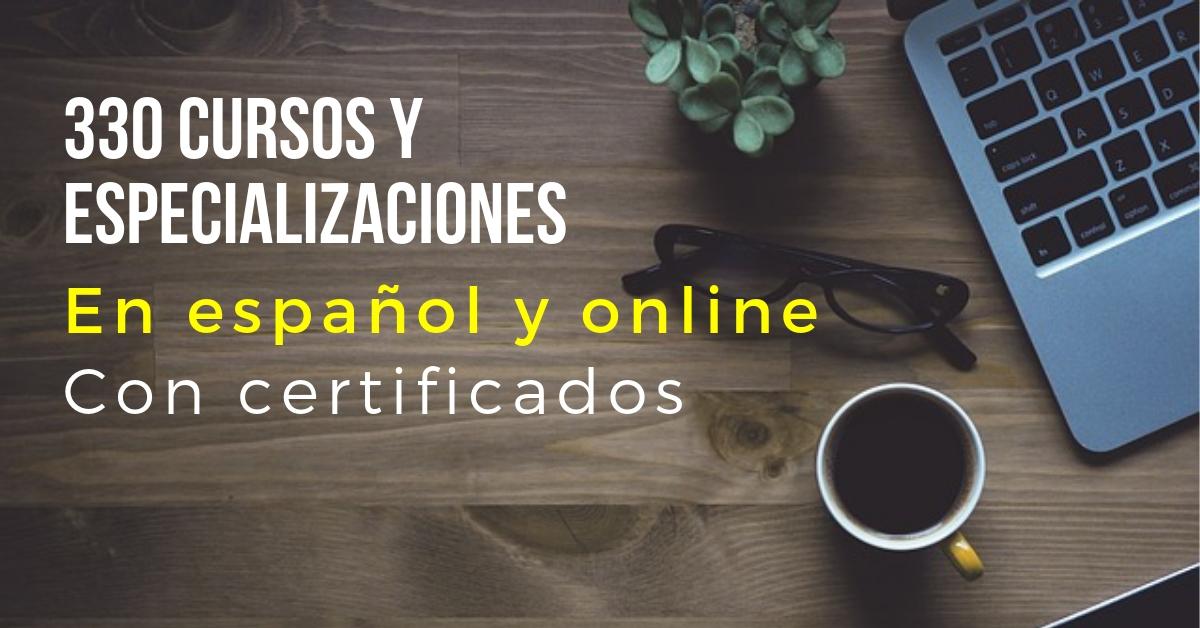 Cursos online de contenido gratuito en ESPAÑOL – incluye especializaciones