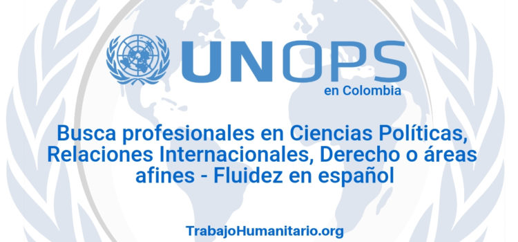 Naciones Unidas – UNOPS busca profesionales en en ciencias sociales y/o humanas