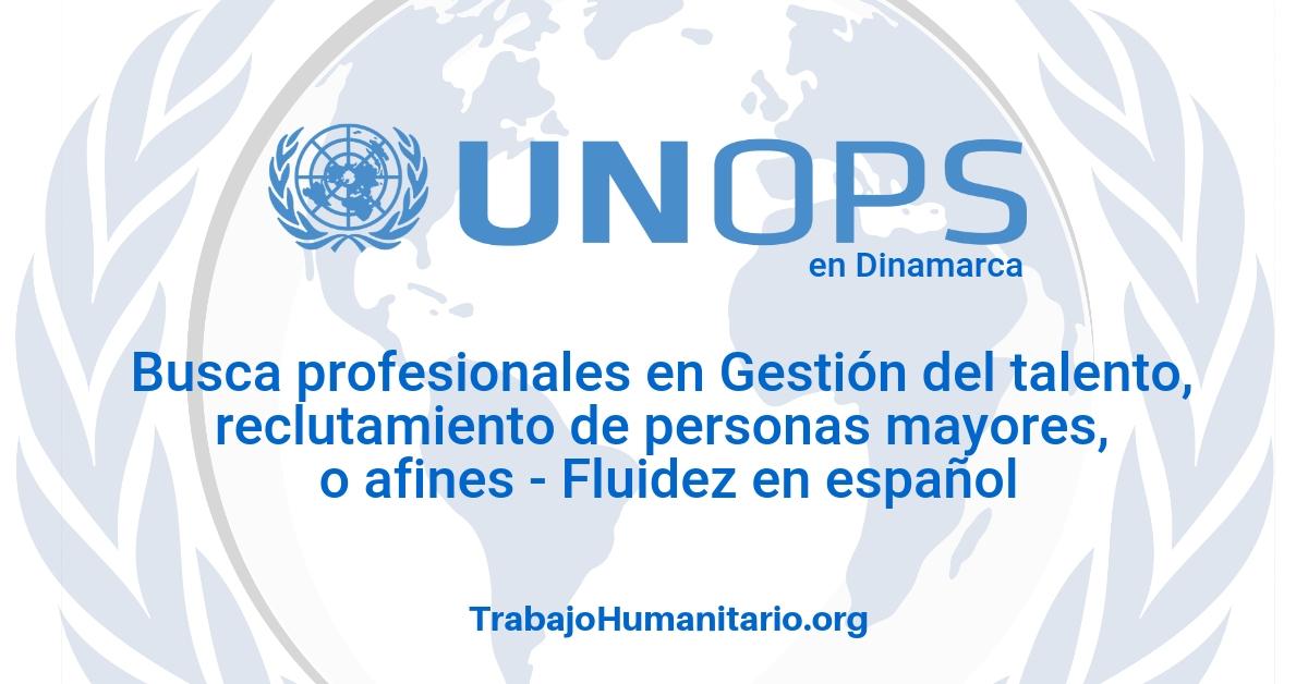 Naciones Unidas – UNOPS busca profesionales en gestión del talento humano