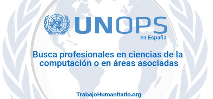 Naciones Unidas – UNOPS busca profesionales en ciencias de la computación
