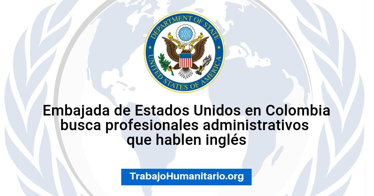 Embajada de USA en Colombia busca profesionales administrativos