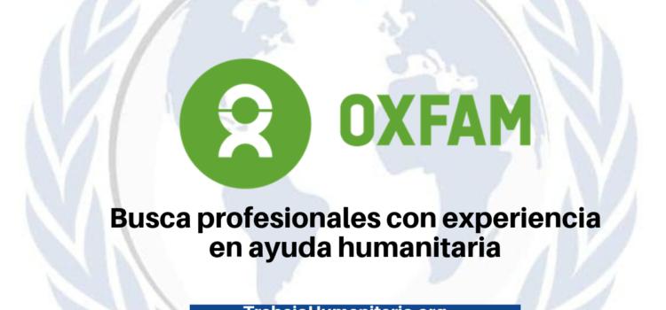 Oxfam busca profesionales para sus vacantes