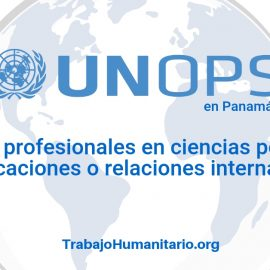Naciones Unidas – UNOPS busca profesionales en ciencias políticas o afines