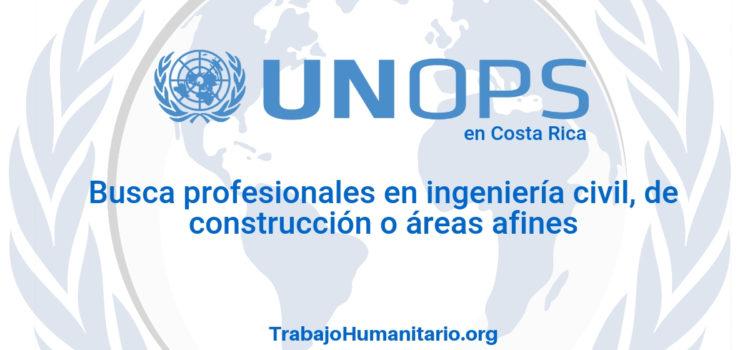 Naciones Unidas – UNOPS busca profesionales en ingeniería civil